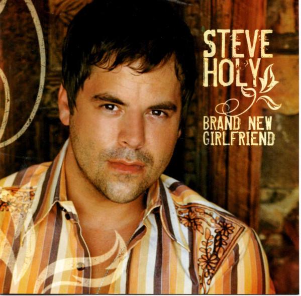 Steve Holy - Brand New Girlfriend