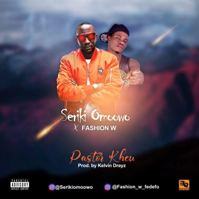 Seriki x Fashion W – Pastor Kheu mp3 download