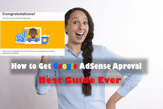 How to get Google AdSense approval - best guide ever