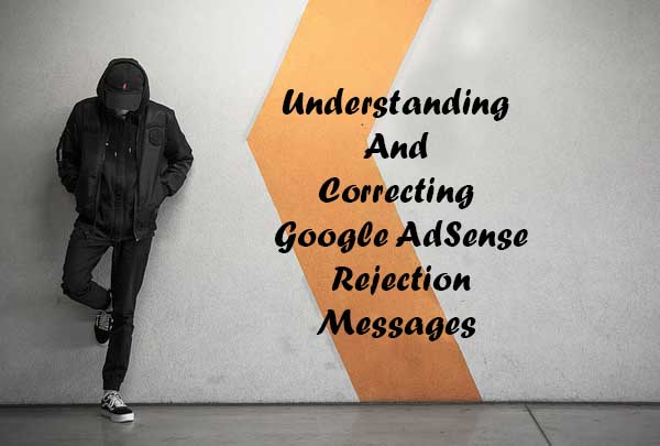Understanding and Correcting Google AdSense rejection messages