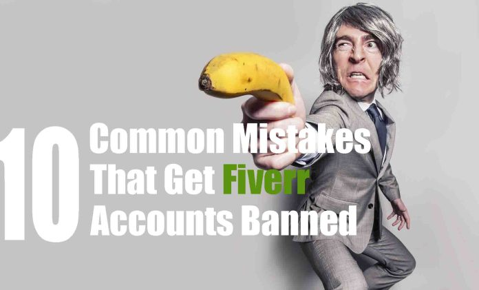 10 common mistakes that get Fiverr accounts banned