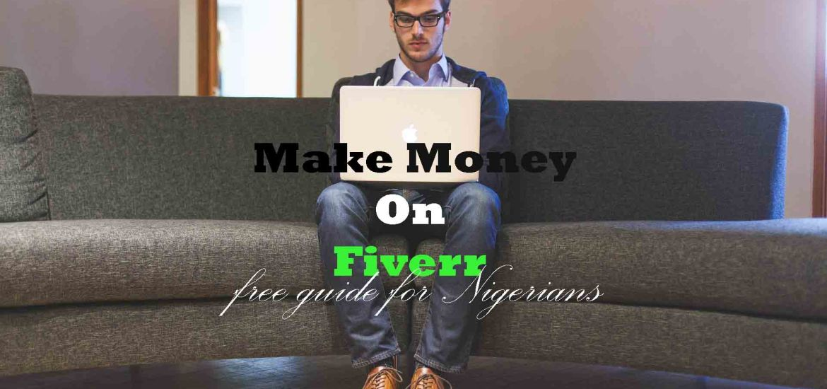 """How To Make Money On Fiverr In Nigeria"""" free guide"""