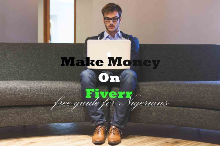 Make money on Fiverr: Free guide for Nigerians