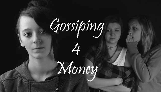 Gossip blogging for money