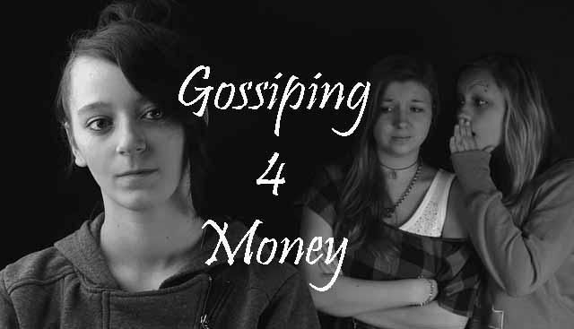 Gossip blogging for money