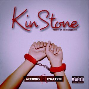 Acebors Ft. Ewatomi - KinStone