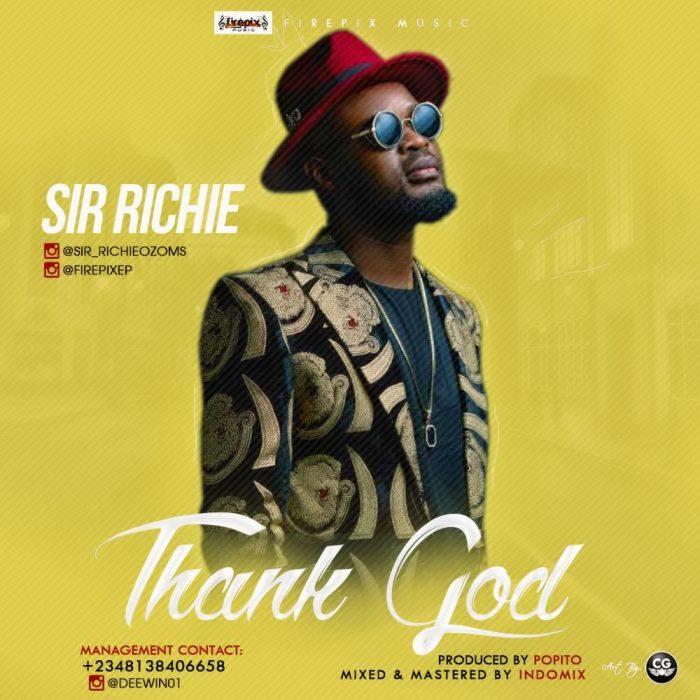 IMG 20170928 WA0004 700x700 - [Music] Sir Richie – Thank God (Prod. by Popito)
