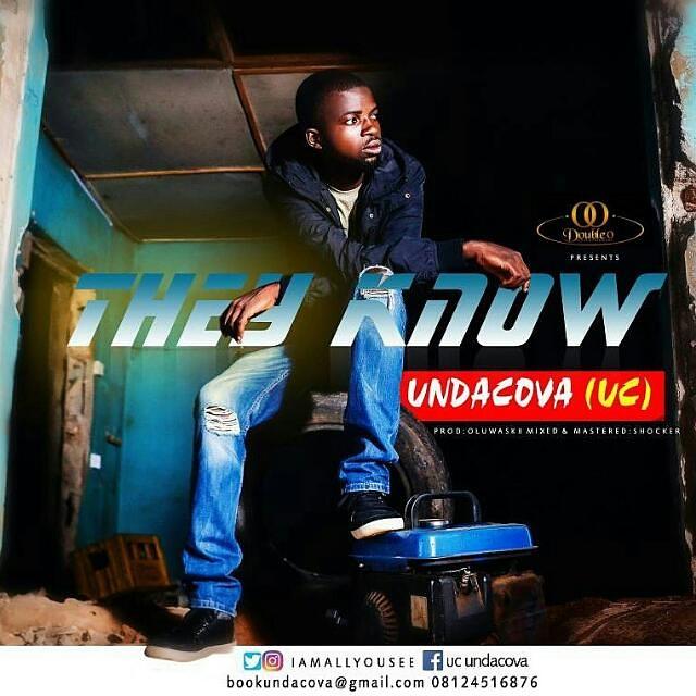 IMG 20170924 101138 667 - [Music] Undacova (UC) – They Know (Prod. Oluwaskii)