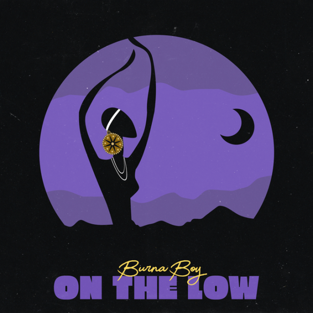 [Music] Burna Boy – On The Low