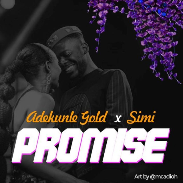 Adekunle Gold x Simi – Promise
