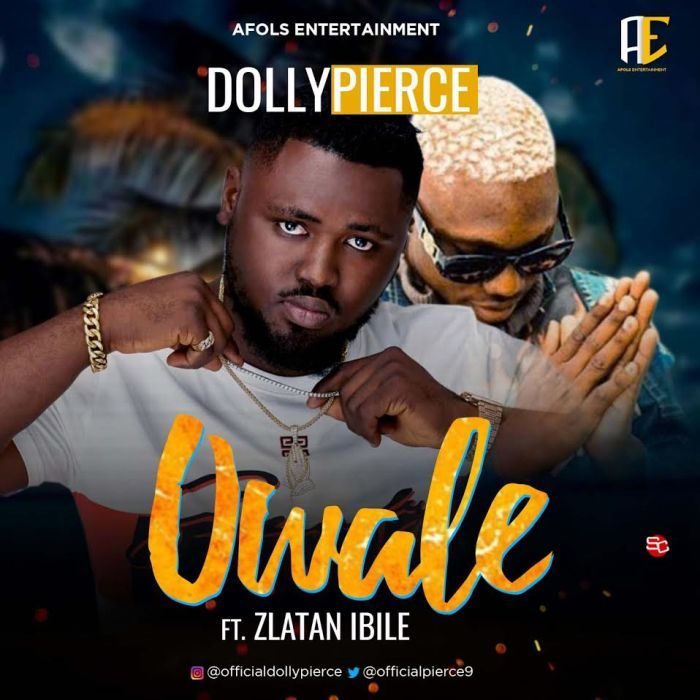 [Music] Dollypierce featuring Zlatan - Owale