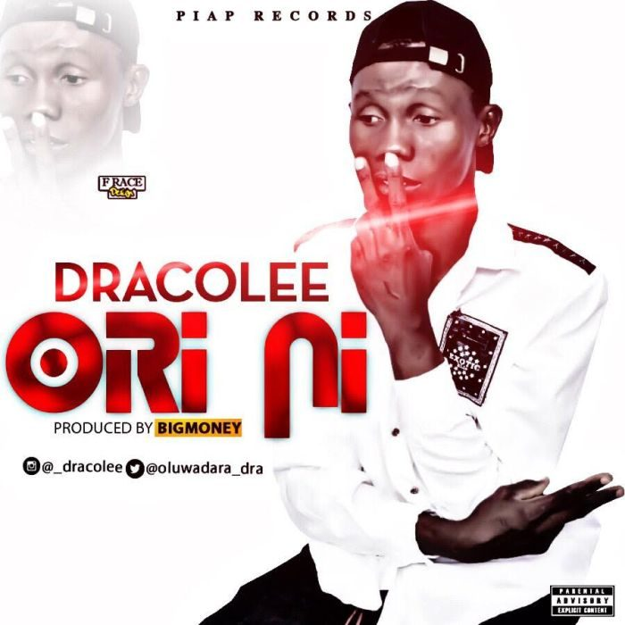 , [Music] Dracolee – Ori Ni, Hituploaded | Download Nigerian Music & Videos, Latest Nigeria Songs Mp4 Videos Hip Hop Mp3 Musics, Gospel Songs & Reggae 2019