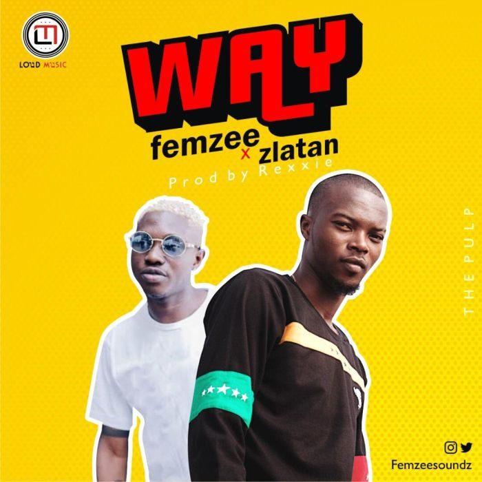 [Music] Femzee featuring Zlatan - Way (Prod. Rexxie)