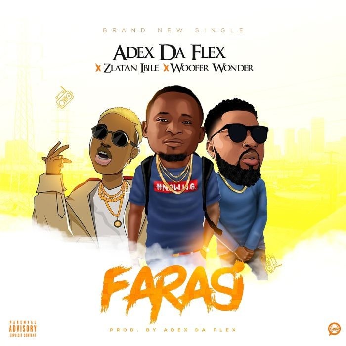 [Music] Adex Da Flex X Zlatan Ibile X Woofer Wonder - Farasi
