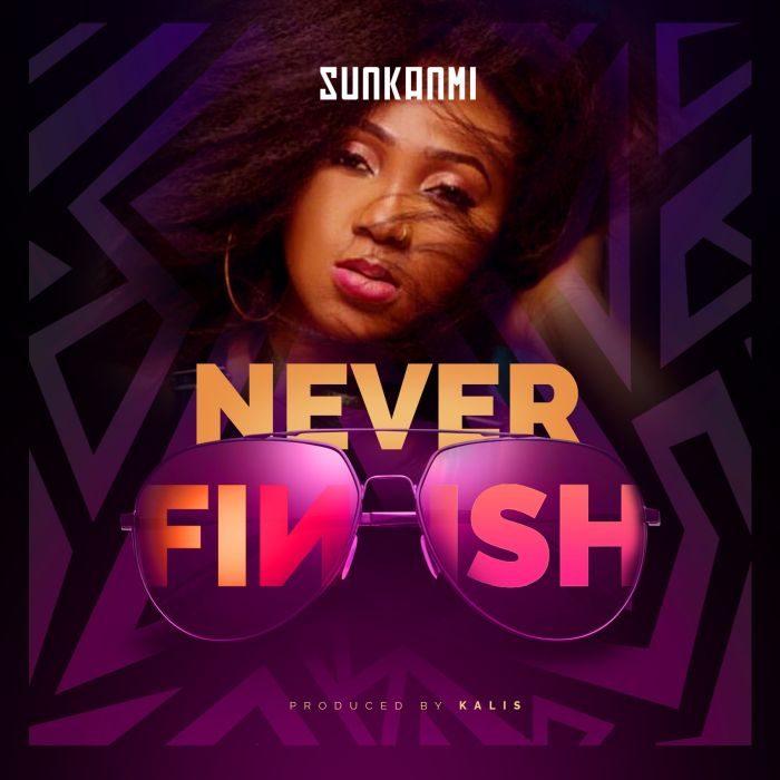 [Music] Sunkanmi - Never Finish