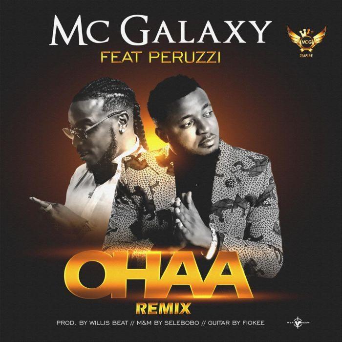 [Music] Mc Galaxy featuring Peruzzi - Ohaa Remix