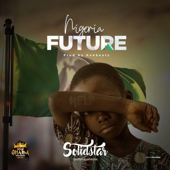 [Music] Solidstar - Nigerian Future