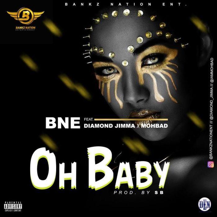 [Music] Bankz Nation Ft. Diamond Jimma & Mohbad – Oh Baby