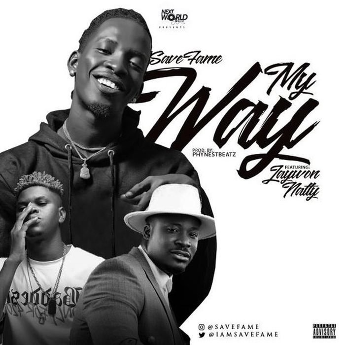 Music] Save Fame Ft  Jaywon x Natty – My Way Mp3 Song Download