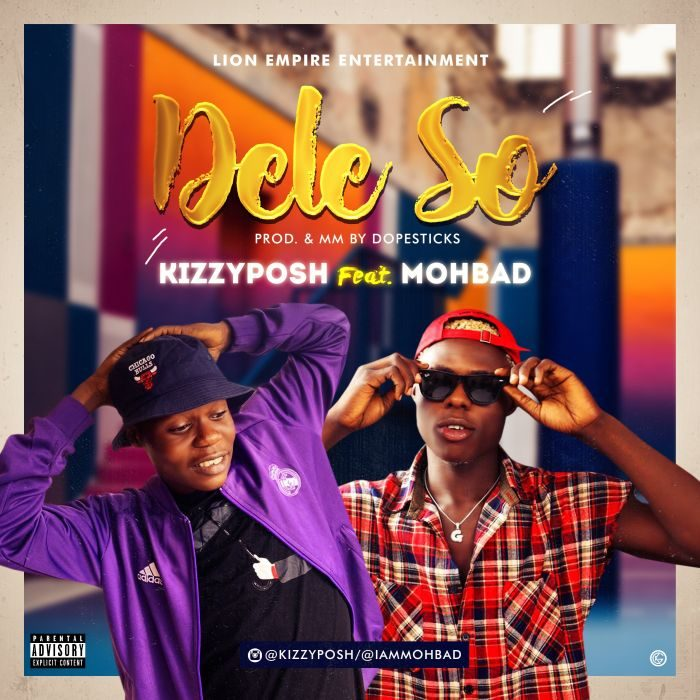 Download [Music] Kizzyposh Ft  Mohbad – Dele So  Mp3 Free Download