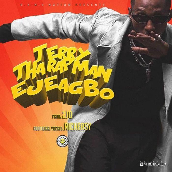 Terry-Tha-Rapman-Ejeagbo-700x700 [Music] Terry Tha Rapman – Ejeagbo |Neeksnation