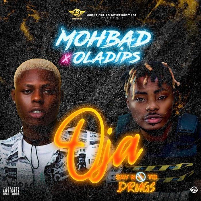 [Music] Mohbad Ft. Oladips – Oja