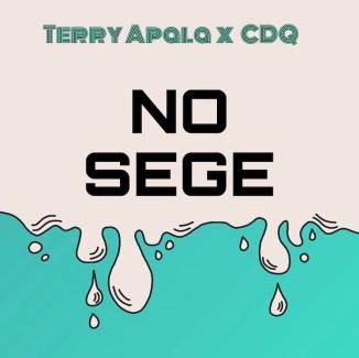 [Music] Terry Apala Ft. CDQ – No Sege