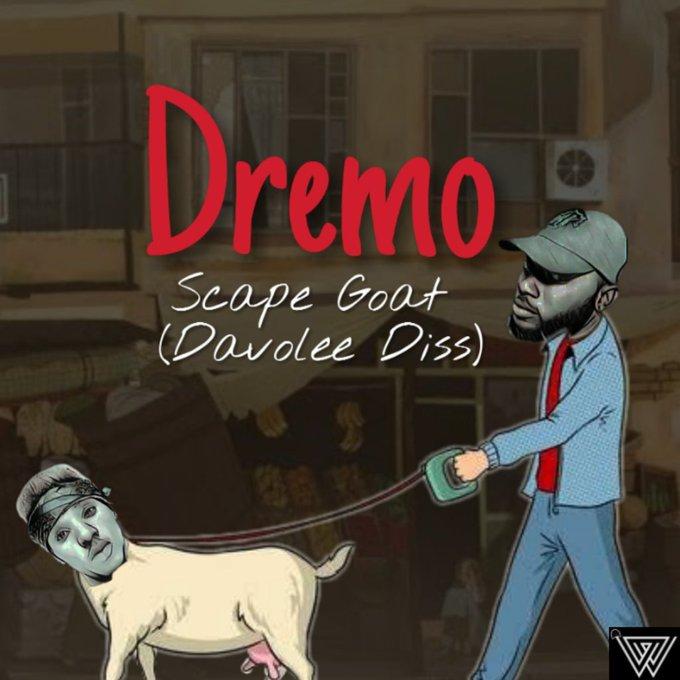 [Music] Dremo – Scape Goat Part 2 (Davolee's Diss) 2