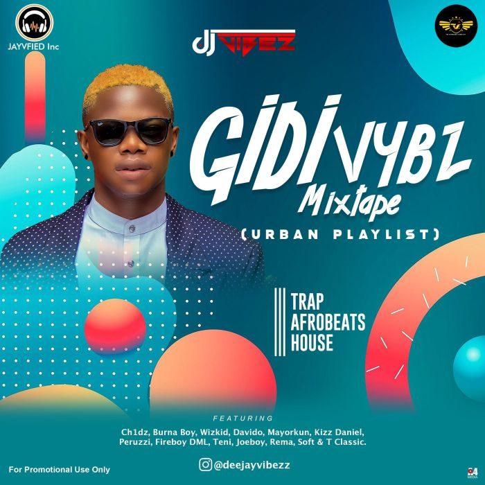 [Mixtape] DJ Vibez – Gidi Vybz Mix (Urban Playlist) 2