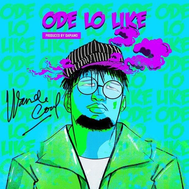 Download Music: Wande Coal – Ode Lo Like Mp3
