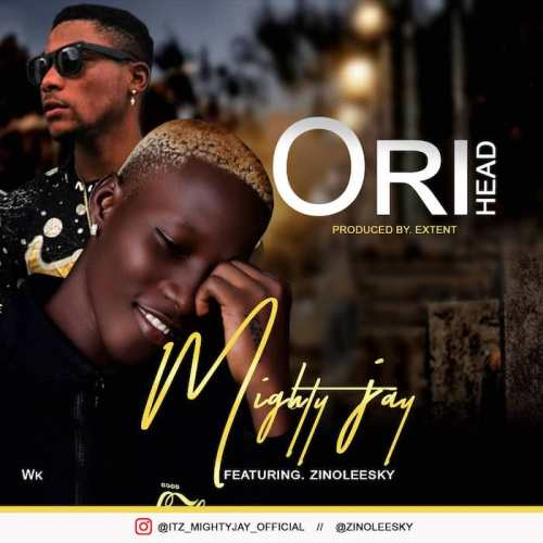Music: Mighty Jay ft zinoleesky - Ori Head