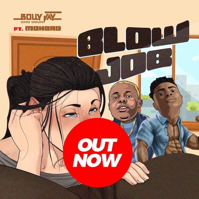 [Music] Bolly Jay Ft. Mohbad – Blow Job