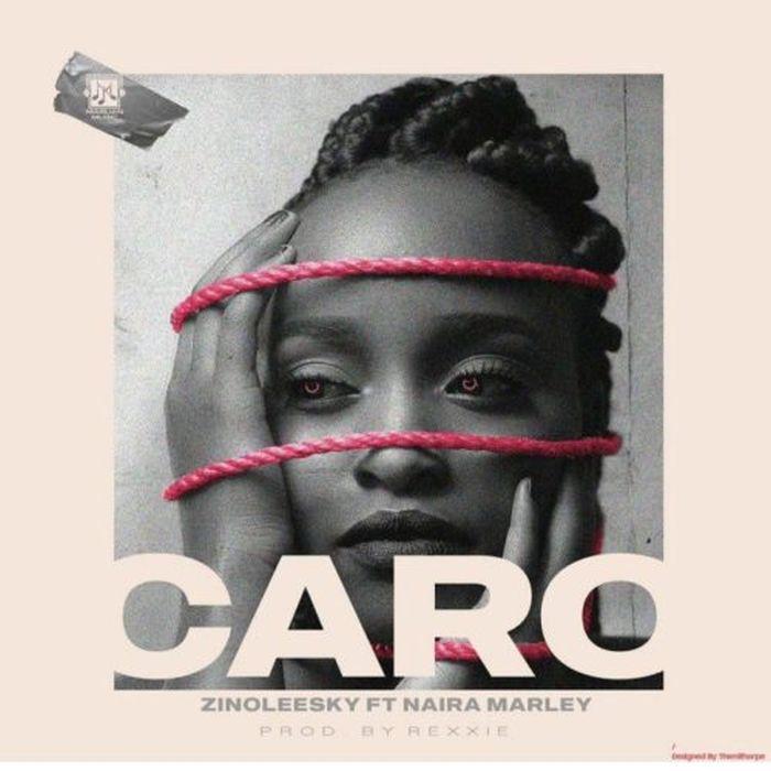 Zinoleesky – Caro (Ft. Naira Marley)