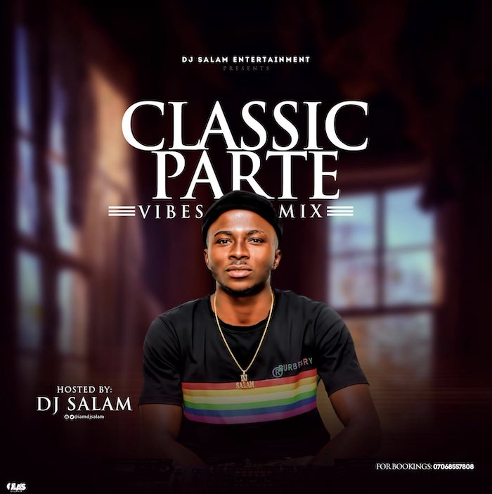 [Mixtape] DJ Salam - Classic Parte Vibes Mix
