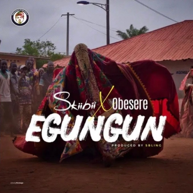 [Music] Skiibii Ft. Obesere – Egungun