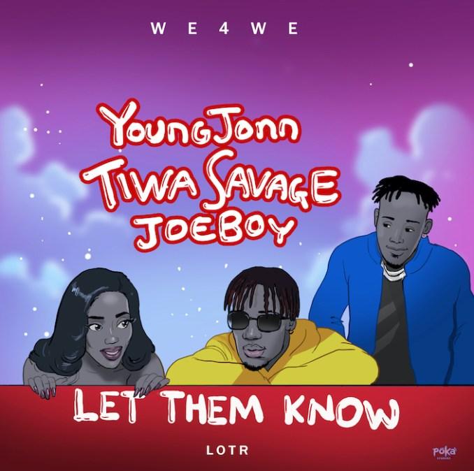 [Music] Young Jonn Ft. Tiwa Savage x Joeboy – Let Them Know