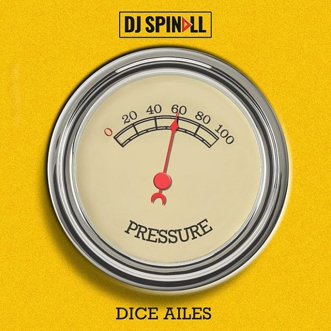 [Music] DJ Spinall Ft. Dice Ailes – Pressure