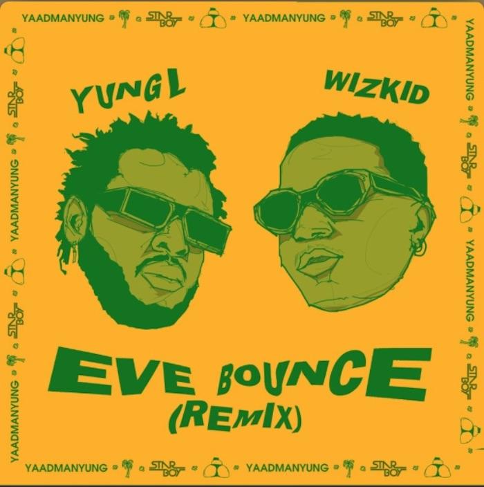 [Music] Yung L x Wizkid - Eve Bounce (Remix)