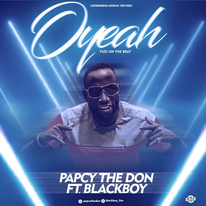 [Music] Papcy The Don Ft. Blackboy – O'Yeah