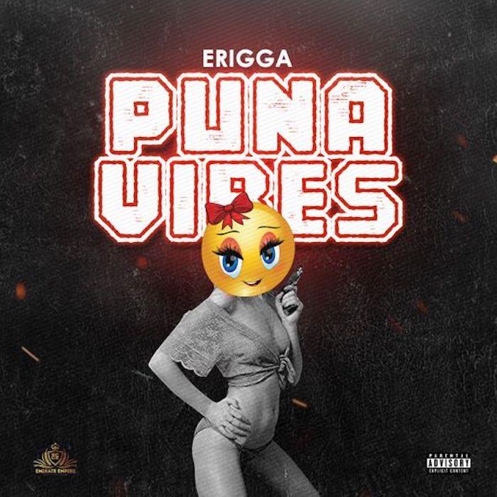 [Lyrics] Erigga – Puna Vibes