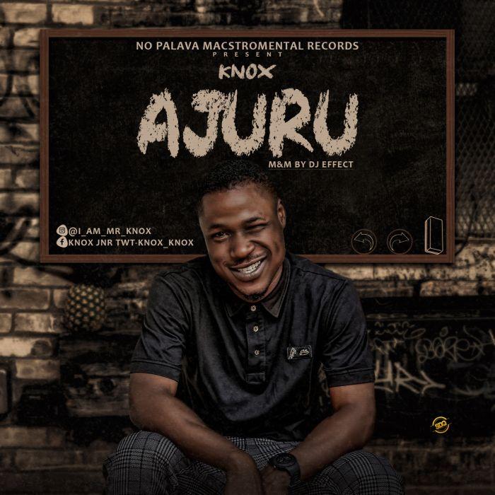 [Music] Knox - Ajuru (M&M by DJ Effect)