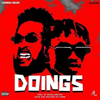[Music] Chinko Ekun Ft. Zlatan – Doings