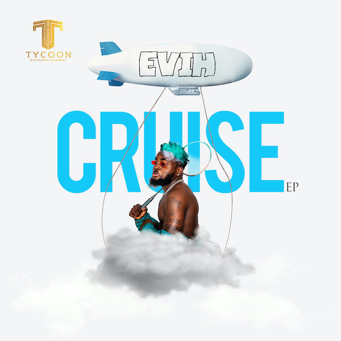 "DOWNLOAD NOW » ""Evih - Cruise"" Full EP Is Out"