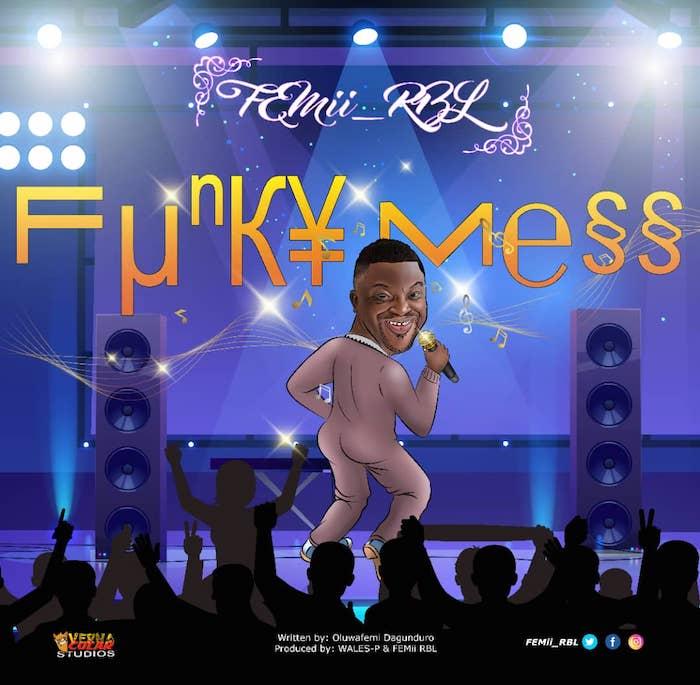 [Music] Femii RBL - Funky Mess