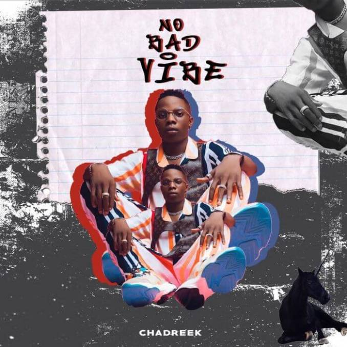 """Chadreek – No Bad Vibe"" Full EP Is Out"