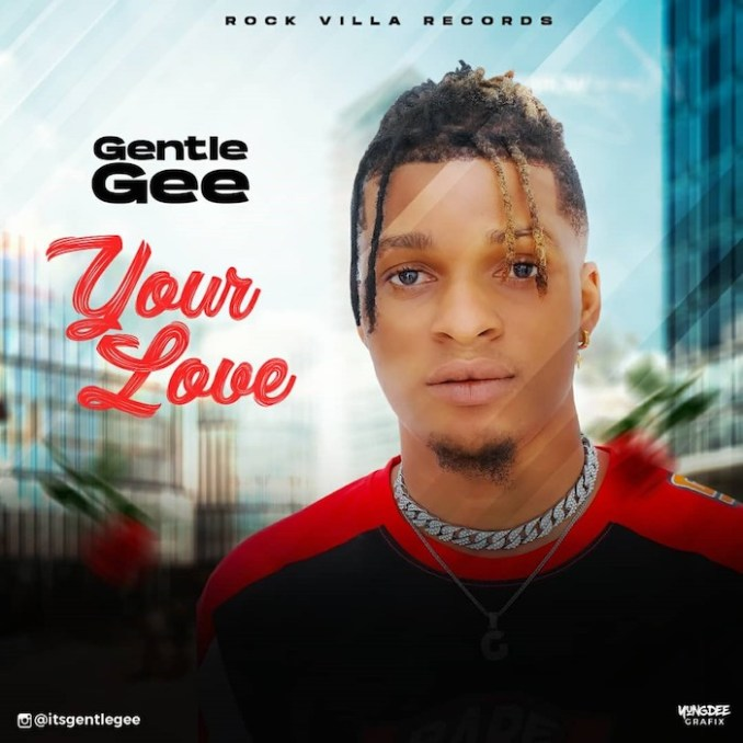 [Music] Gentle Gee – Your Love