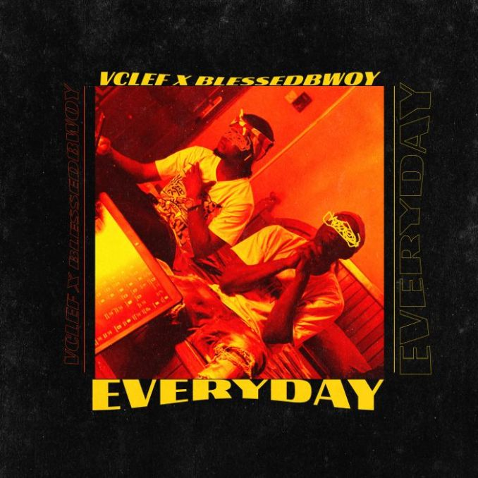 [Music] Vclef x Blessedbwoy – Everyday