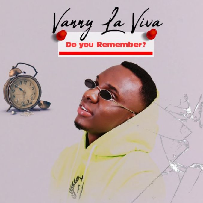 [Music] Vanny La Viva – Do You Remember