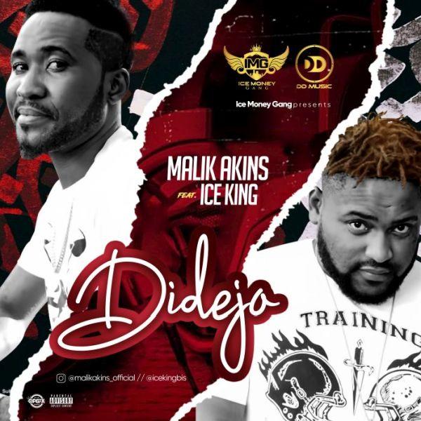 [Music] Malik Akins Ft. Ice King – Didejo
