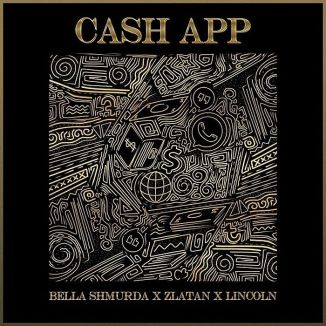 [Music] Bella Shmurda Ft. Zlatan, Lincoln – Cash App